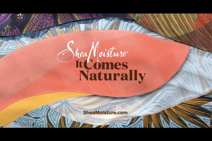 It Comes Naturally - Shea Moisture - Shea Moisture