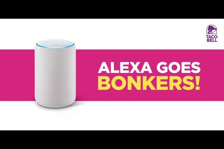 Alexa Goes Bonkers - Burman Hospitality Pvt Ltd - Taco Bell